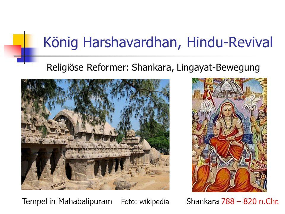 König Harshavardhan, Hindu-Revival Religiöse Reformer: Shankara, Lingayat-Bewegung Tempel in Mahabalipuram Foto: wikipedia Shankara 788 – 820 n.Chr.