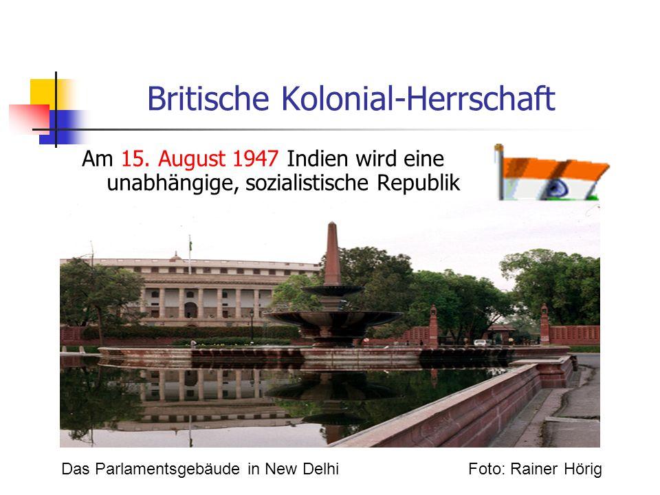 Britische Kolonial-Herrschaft Am 15. August 1947 Indien wird eine unabhängige, sozialistische Republik Das Parlamentsgebäude in New Delhi Foto: Rainer