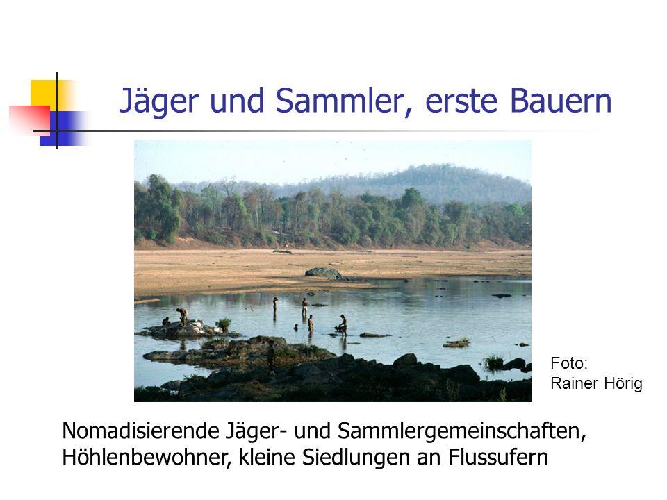 Jäger und Sammler, erste Bauern Nomadisierende Jäger- und Sammlergemeinschaften, Höhlenbewohner, kleine Siedlungen an Flussufern Foto: Rainer Hörig