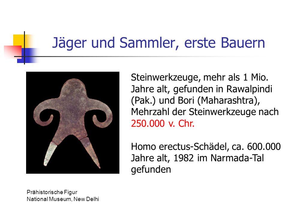 Jäger und Sammler, erste Bauern Prähistorische Figur National Museum, New Delhi Steinwerkzeuge, mehr als 1 Mio. Jahre alt, gefunden in Rawalpindi (Pak