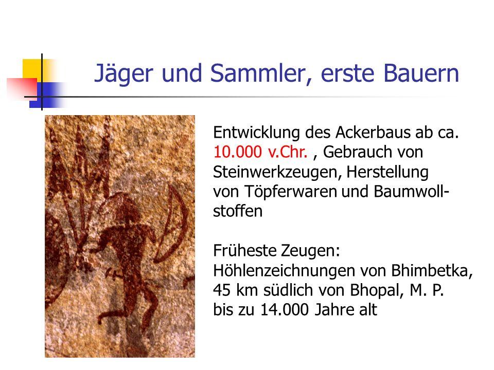 Jäger und Sammler, erste Bauern Entwicklung des Ackerbaus ab ca. 10.000 v.Chr., Gebrauch von Steinwerkzeugen, Herstellung von Töpferwaren und Baumwoll