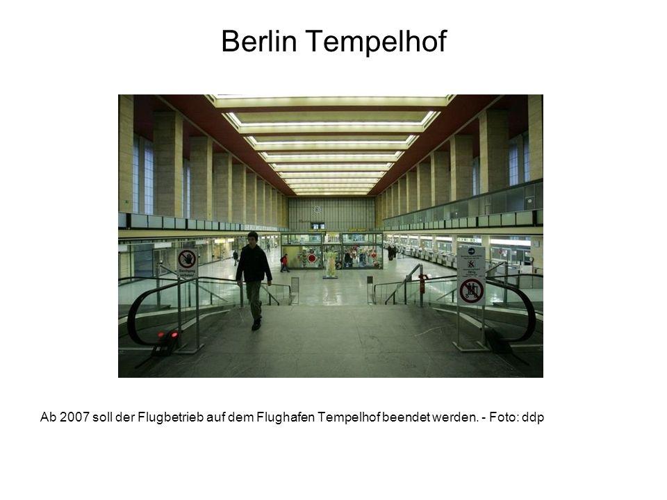 Berlin Tempelhof Ab 2007 soll der Flugbetrieb auf dem Flughafen Tempelhof beendet werden. - Foto: ddp