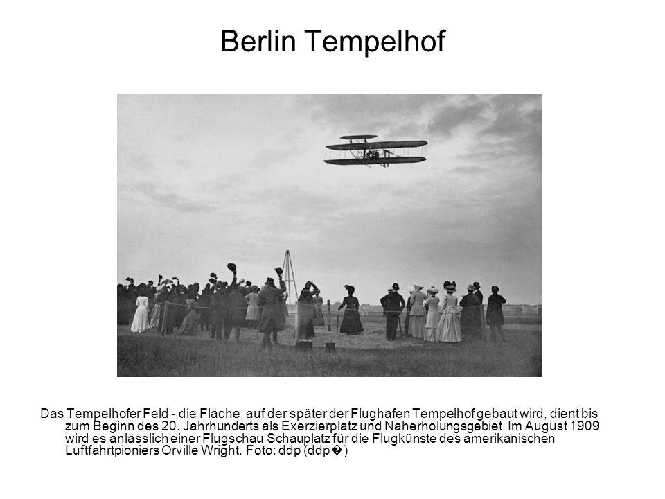 Berlin Tempelhof Leonhard Adler, Stadtrat für Verkehrswesen, erkennt frühzeitig die Möglichkeiten für einen Flugplatz auf dem zentral gelegenen Gelände: Alle Städte der Welt werden Berlin um diesen Vorteil beneiden. Nach einjähriger Arbeit wird der Flughafen Tempelhof am 8.