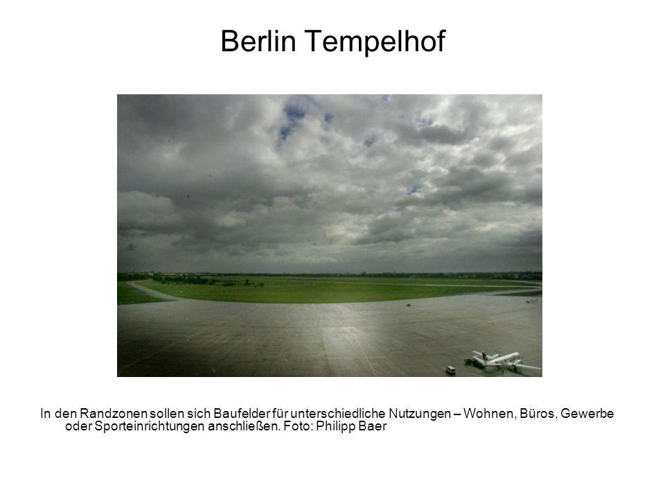 Berlin Tempelhof In den Randzonen sollen sich Baufelder für unterschiedliche Nutzungen – Wohnen, Büros, Gewerbe oder Sporteinrichtungen anschließen. F