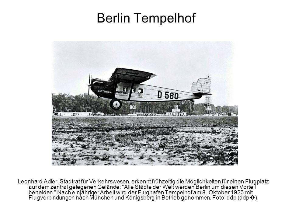 Berlin Tempelhof Leonhard Adler, Stadtrat für Verkehrswesen, erkennt frühzeitig die Möglichkeiten für einen Flugplatz auf dem zentral gelegenen Geländ