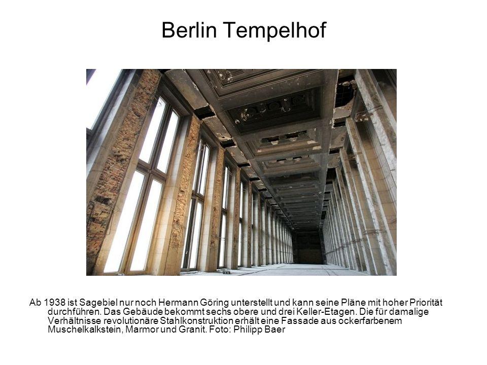 Berlin Tempelhof Ab 1938 ist Sagebiel nur noch Hermann Göring unterstellt und kann seine Pläne mit hoher Priorität durchführen. Das Gebäude bekommt se