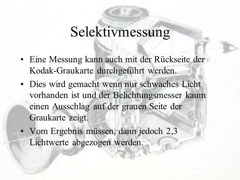 Selektivmessung Eine Messung kann auch mit der Rückseite der Kodak-Graukarte durchgeführt werden. Dies wird gemacht wenn nur schwaches Licht vorhanden