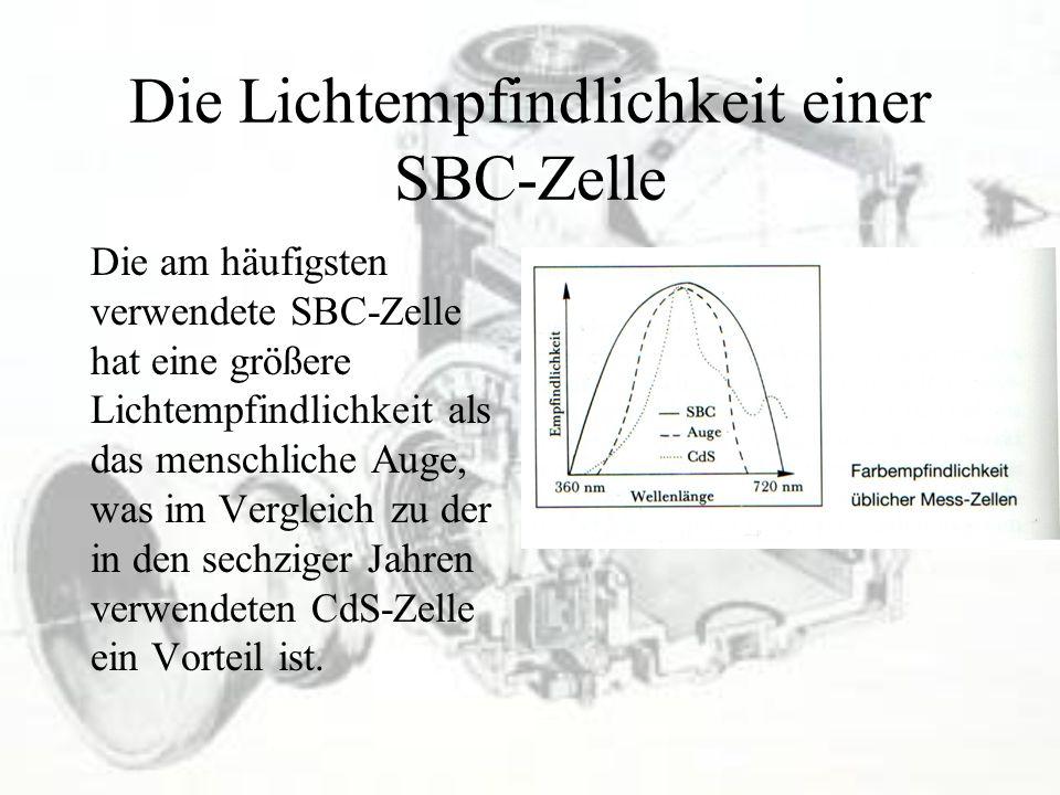 Die Lichtempfindlichkeit einer SBC-Zelle Die am häufigsten verwendete SBC-Zelle hat eine größere Lichtempfindlichkeit als das menschliche Auge, was im