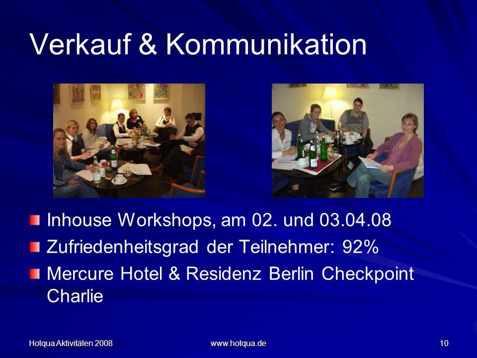 Hotqua Aktivitäten 2008 www.hotqua.de 10 Verkauf & Kommunikation Inhouse Workshops, am 02. und 03.04.08 Zufriedenheitsgrad der Teilnehmer: 92% Mercure