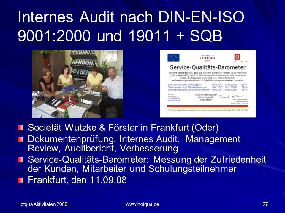 Hotqua Aktivitäten 2008 www.hotqua.de 27 Internes Audit nach DIN-EN-ISO 9001:2000 und 19011 + SQB Societät Wutzke & Förster in Frankfurt (Oder) Dokume