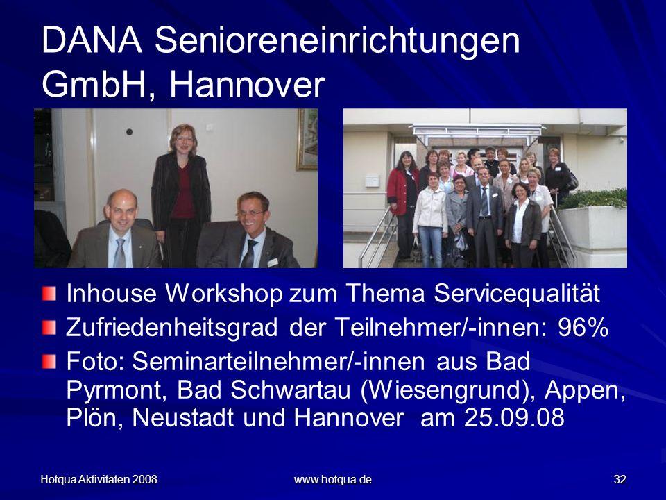 Hotqua Aktivitäten 2008 www.hotqua.de 32 DANA Senioreneinrichtungen GmbH, Hannover Inhouse Workshop zum Thema Servicequalität Zufriedenheitsgrad der T