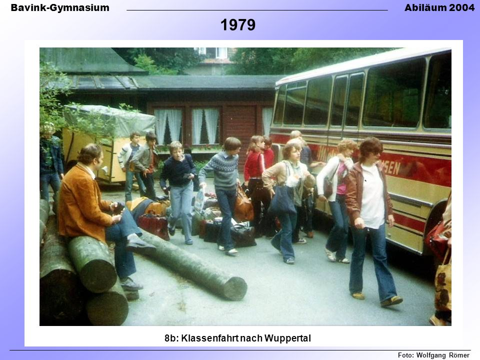 Bavink-GymnasiumAbiläum 2004 8b: Klassenfahrt nach Wuppertal Foto: Wolfgang Römer 1979