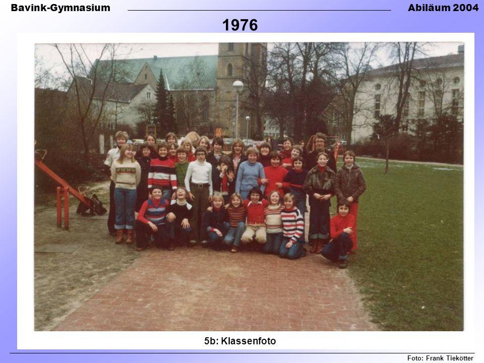 Bavink-GymnasiumAbiläum 2004 Foto: Frank Tiekötter 5b: Klassenfoto 1976