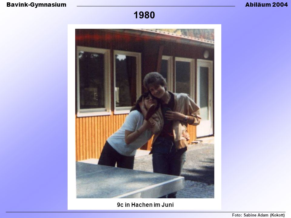 Bavink-GymnasiumAbiläum 2004 Foto: Sabine Adam (Kokott) 9c in Hachen im Juni 1980