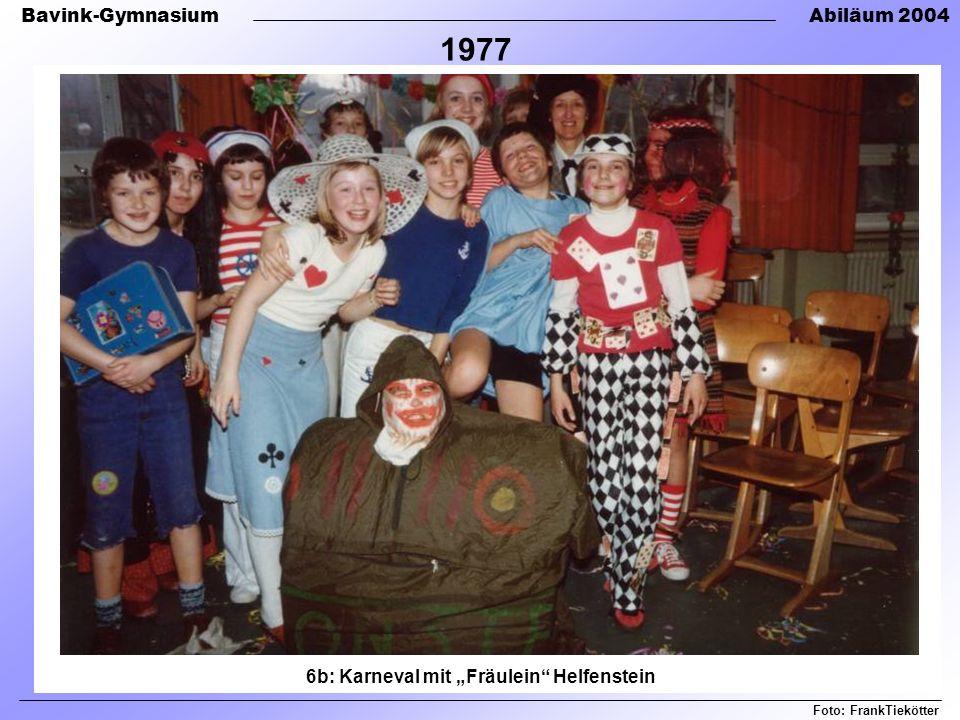 Bavink-GymnasiumAbiläum 2004 Foto: FrankTiekötter 6b: Karneval mit Fräulein Helfenstein 1977