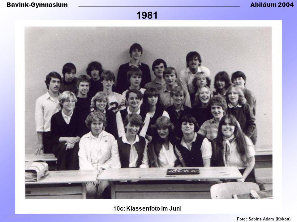 Bavink-GymnasiumAbiläum 2004 Foto: Sabine Adam (Kokott) 1981 10c: Klassenfoto im Juni