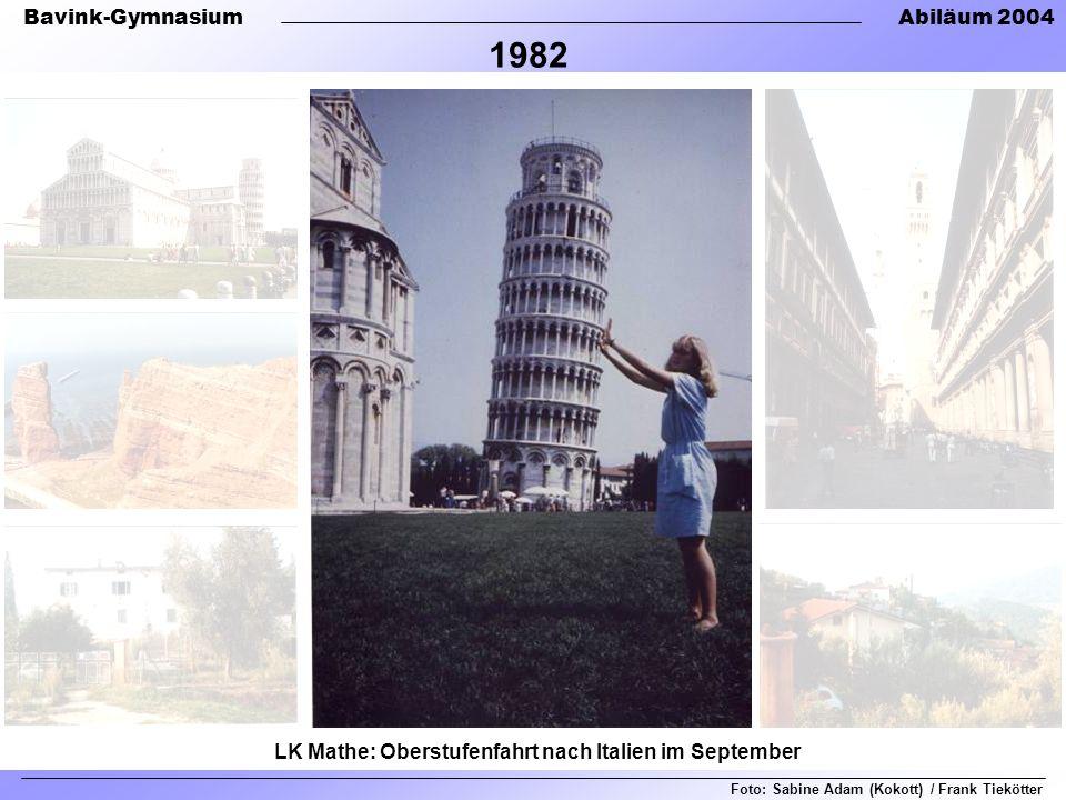 Bavink-GymnasiumAbiläum 2004 LK Mathe: Oberstufenfahrt nach Italien im September Foto: Sabine Adam (Kokott) / Frank Tiekötter 1982