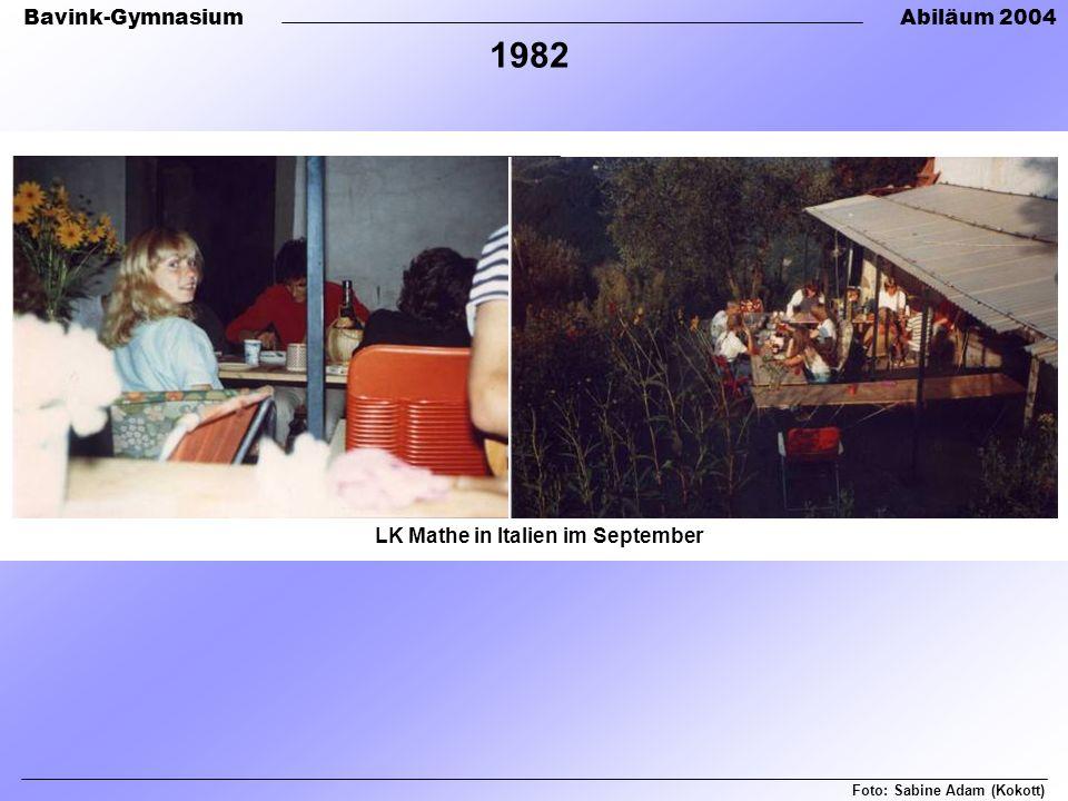 Bavink-GymnasiumAbiläum 2004 Foto: Sabine Adam (Kokott) 1982 LK Mathe in Italien im September