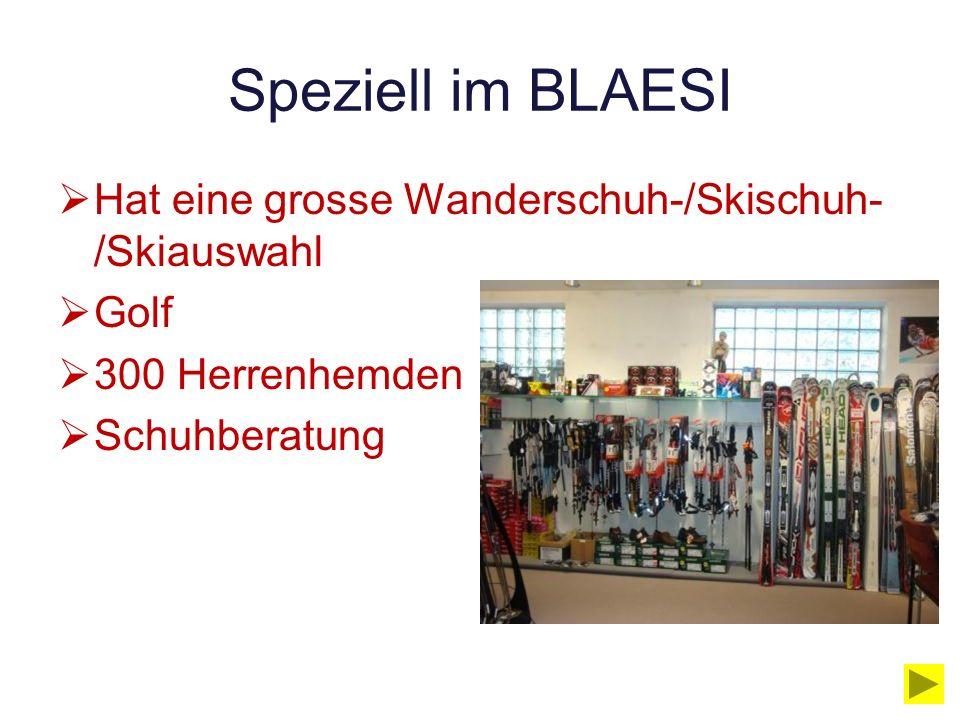 Seit 1960 Gegründet von Ronald und Kirsten Blaesi 8 Mitarbeiter Im Winter läuft das Geschäft besser als im Sommer Am Teuersten: Ski aus Olivenholz (25