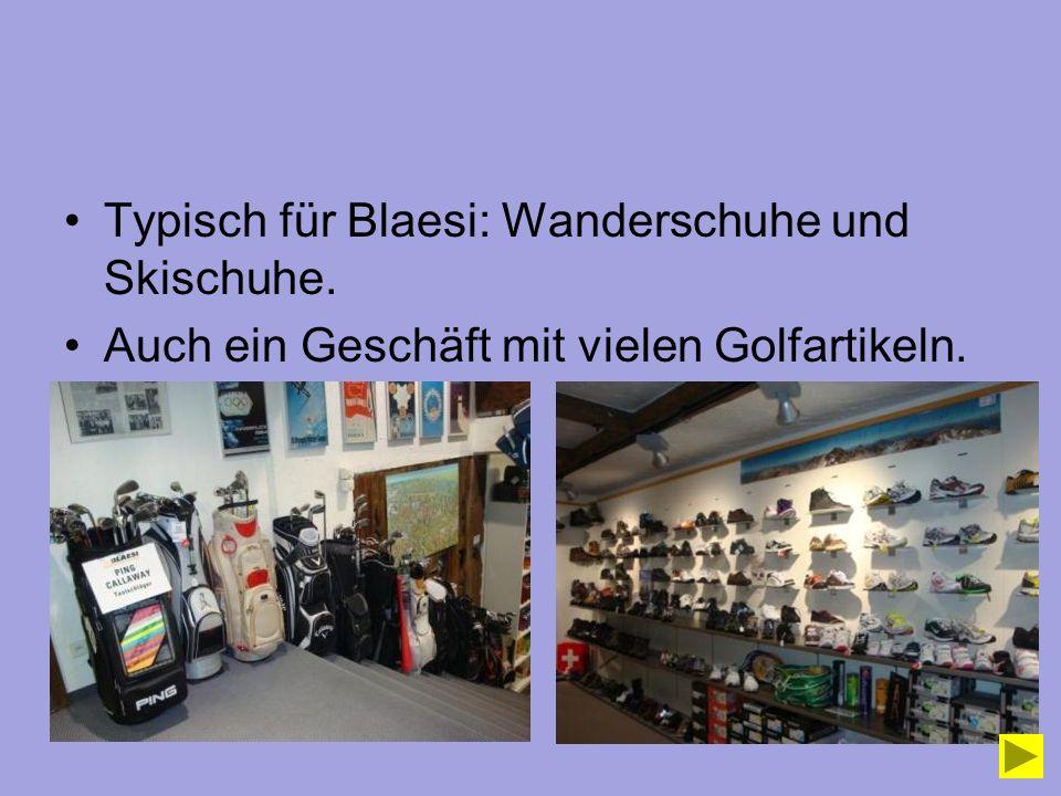 Typisch für Blaesi: Wanderschuhe und Skischuhe. Auch ein Geschäft mit vielen Golfartikeln.