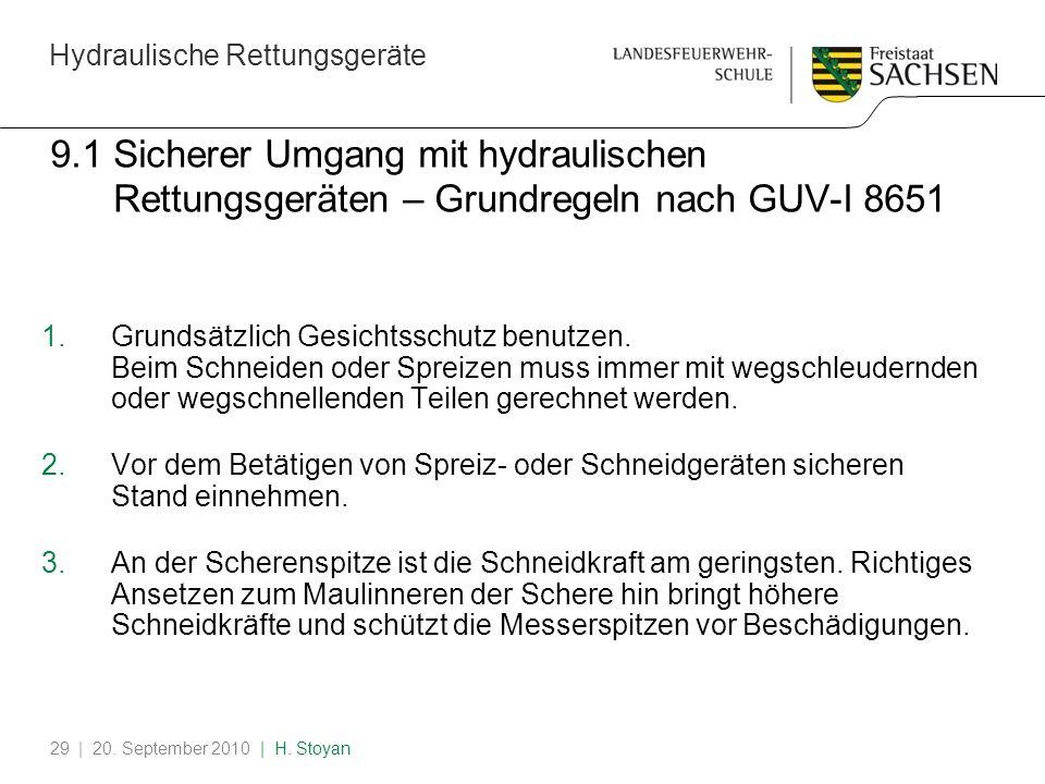 Hydraulische Rettungsgeräte | 20. September 2010 | H. Stoyan29 9.1 Sicherer Umgang mit hydraulischen Rettungsgeräten – Grundregeln nach GUV-I 8651 1.G