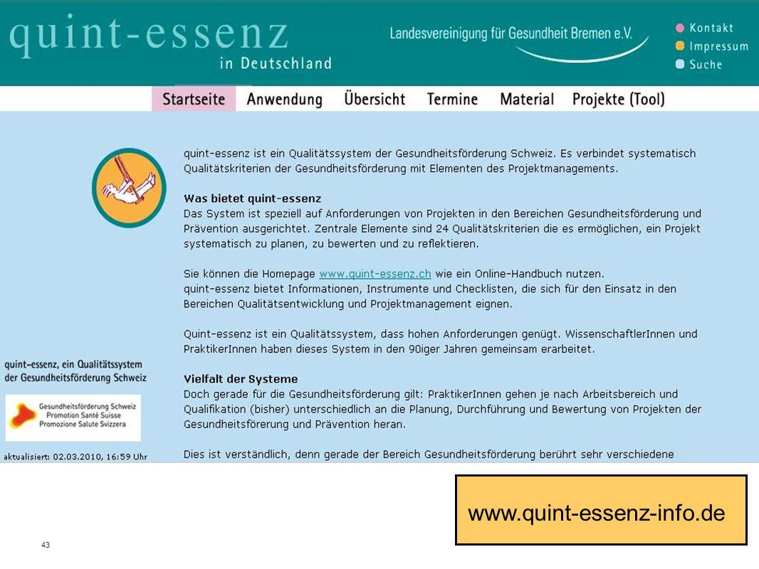 43 Fakultät für Gesundheitswissenschaften | AG 4 Prävention und Gesundheitsförderung www.quint-essenz-info.de