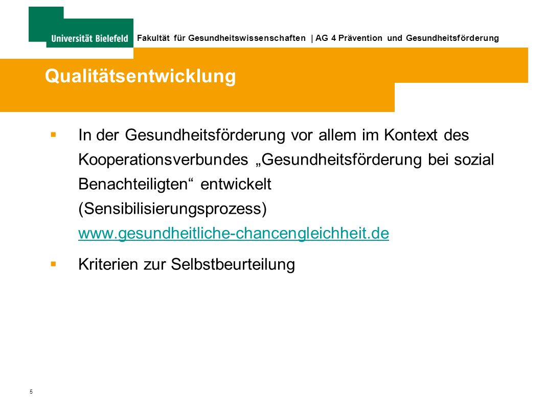 36 Fakultät für Gesundheitswissenschaften   AG 4 Prävention und Gesundheitsförderung Qualitätskriterien der Stiftung Gesundheitsförderung Schweiz