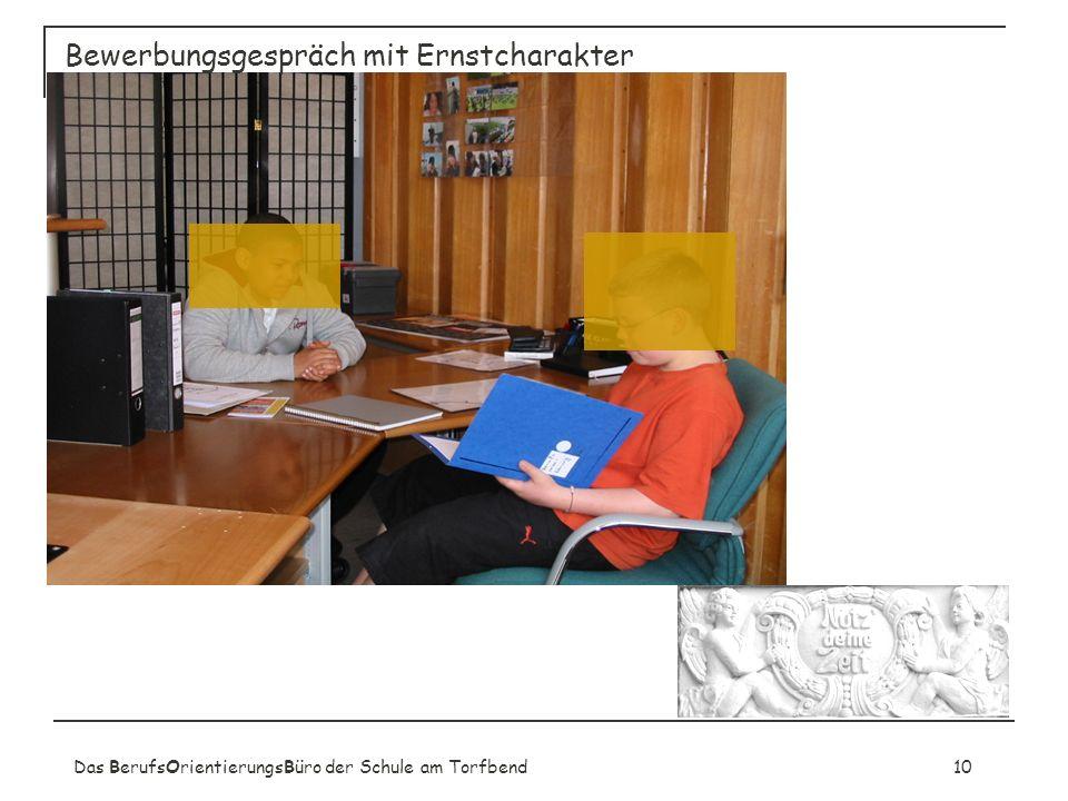 Das BerufsOrientierungsBüro der Schule am Torfbend10 Bewerbungsgespräch mit Ernstcharakter