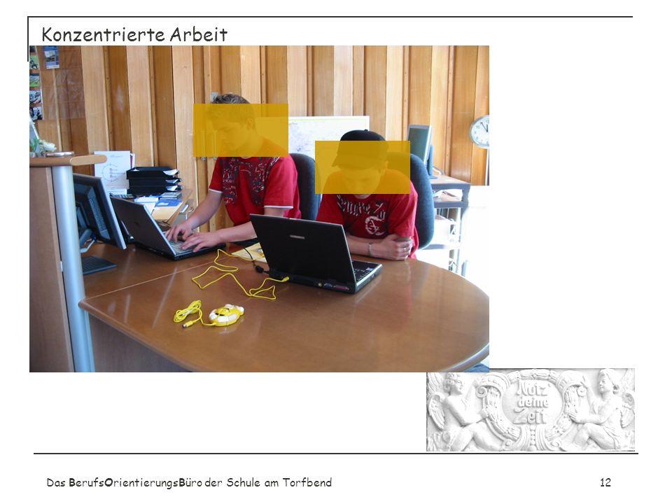 Das BerufsOrientierungsBüro der Schule am Torfbend12 Konzentrierte Arbeit