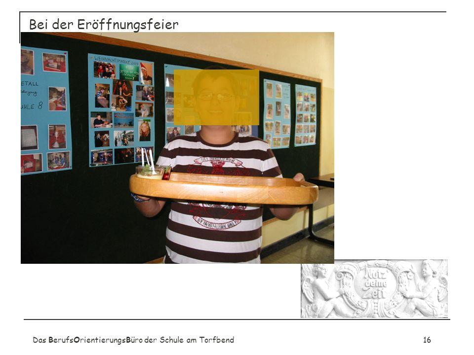 Das BerufsOrientierungsBüro der Schule am Torfbend16 Bei der Eröffnungsfeier