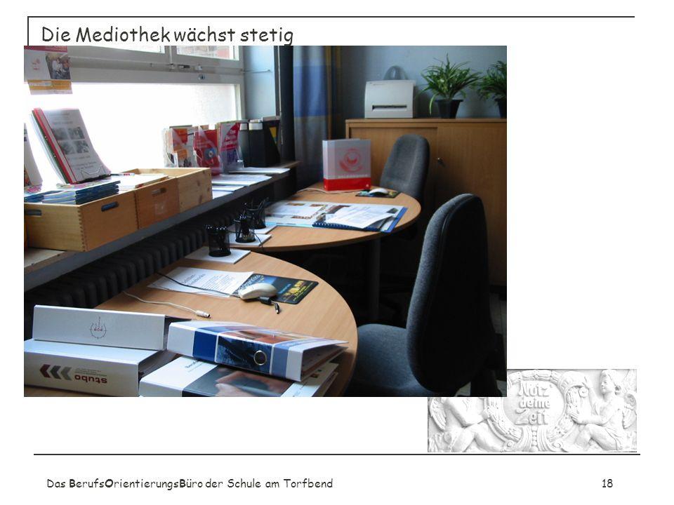 Das BerufsOrientierungsBüro der Schule am Torfbend18 Die Mediothek wächst stetig