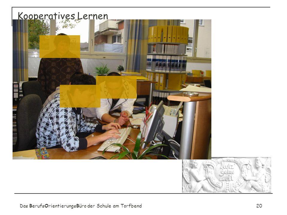 Das BerufsOrientierungsBüro der Schule am Torfbend20 Kooperatives Lernen
