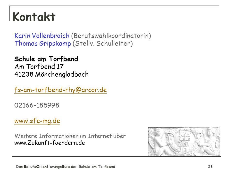 Das BerufsOrientierungsBüro der Schule am Torfbend26 Kontakt Karin Vollenbroich (Berufswahlkoordinatorin) Thomas Gripskamp (Stellv. Schulleiter) Schul