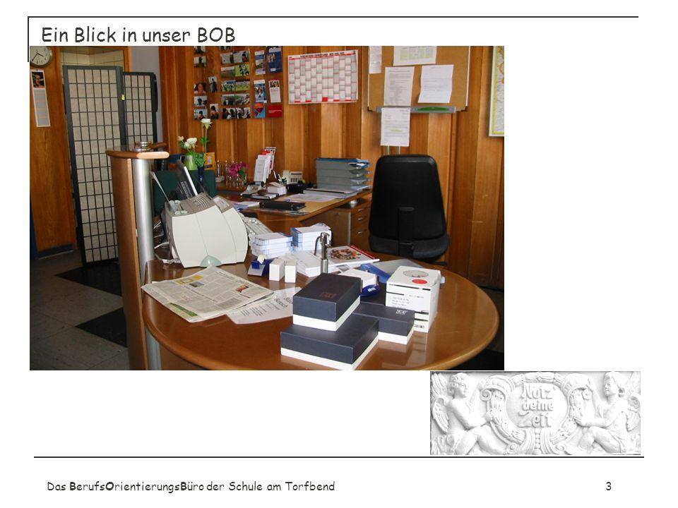 Das BerufsOrientierungsBüro der Schule am Torfbend3 Ein Blick in unser BOB