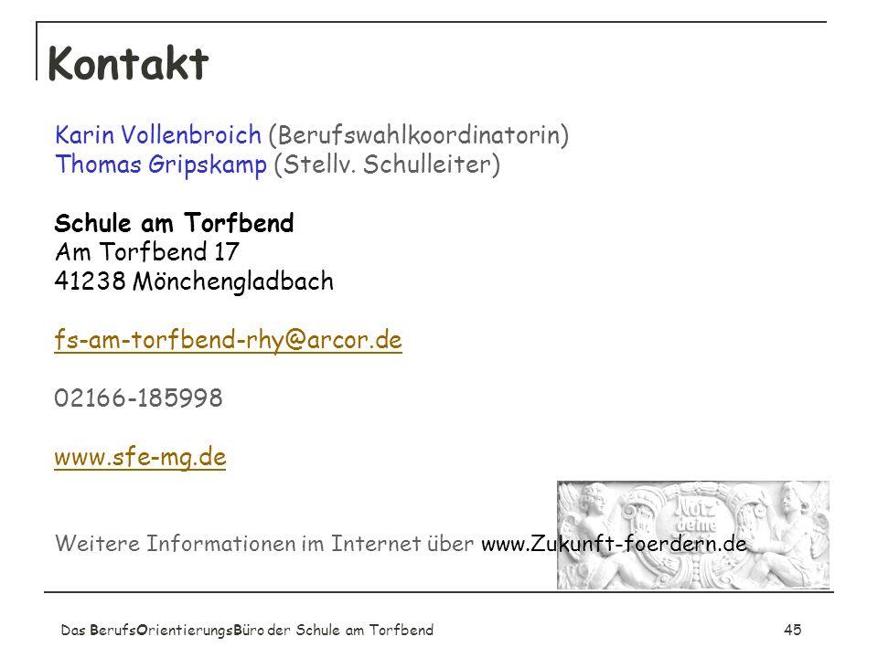 Das BerufsOrientierungsBüro der Schule am Torfbend45 Kontakt Karin Vollenbroich (Berufswahlkoordinatorin) Thomas Gripskamp (Stellv. Schulleiter) Schul