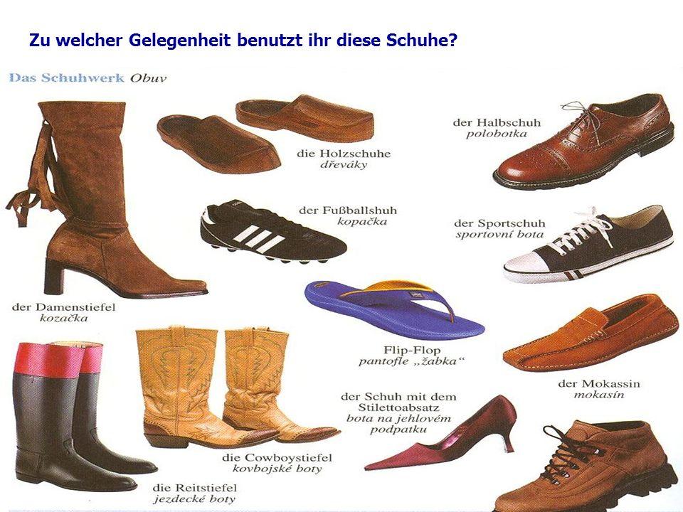 Zu welcher Gelegenheit benutzt ihr diese Schuhe?