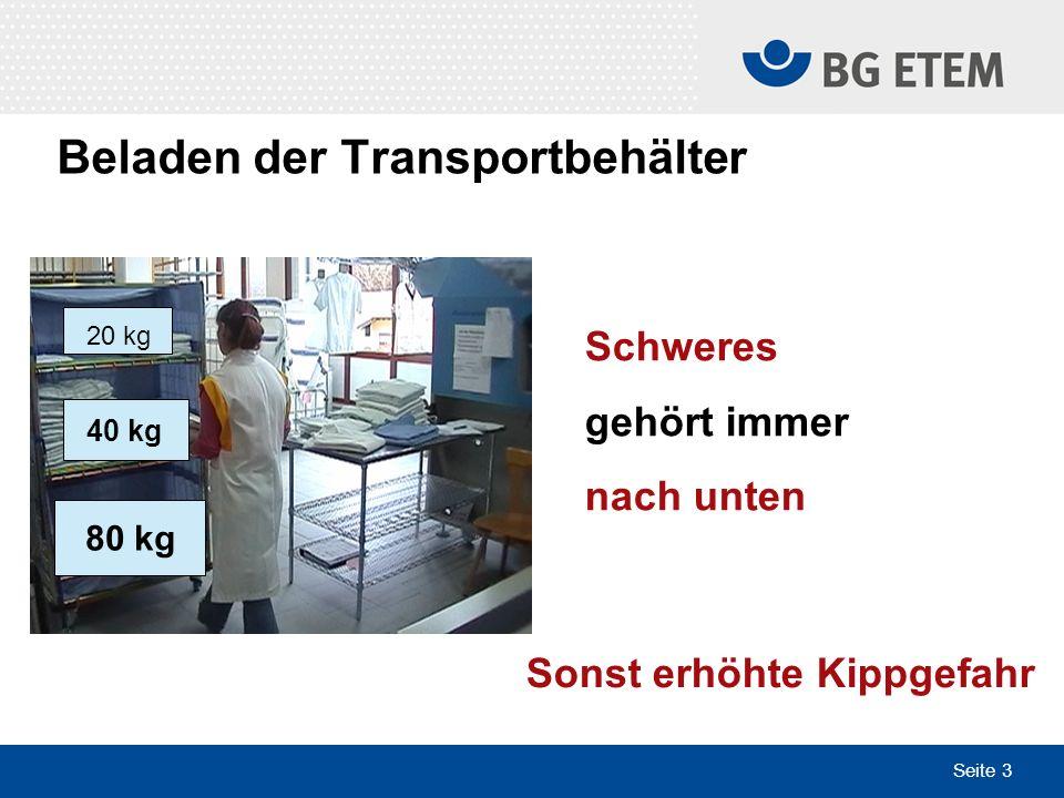 Seite 3 Schweres gehört immer nach unten 40 kg 80 kg 20 kg Sonst erhöhte Kippgefahr Beladen der Transportbehälter
