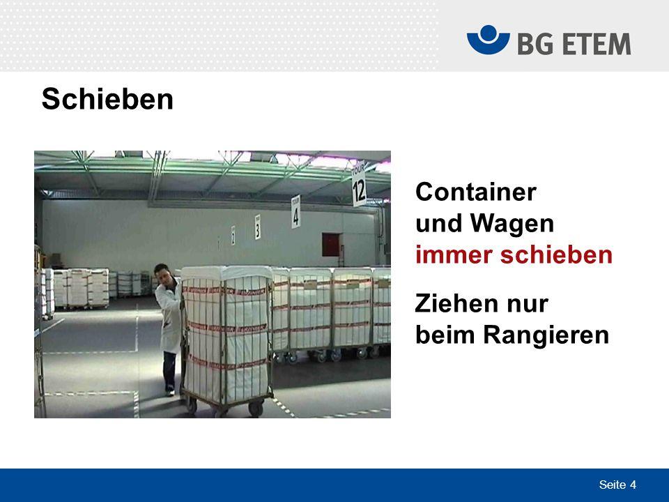 Seite 4 Container und Wagen immer schieben Ziehen nur beim Rangieren Schieben