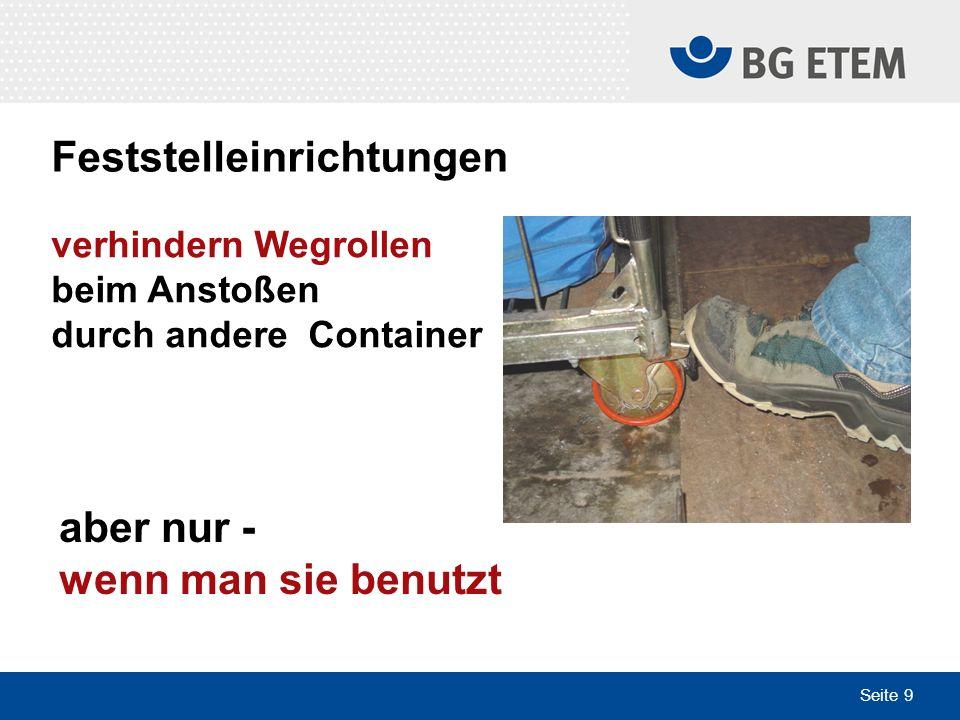 Seite 9 verhindern Wegrollen beim Anstoßen durch andere Container aber nur - wenn man sie benutzt Feststelleinrichtungen