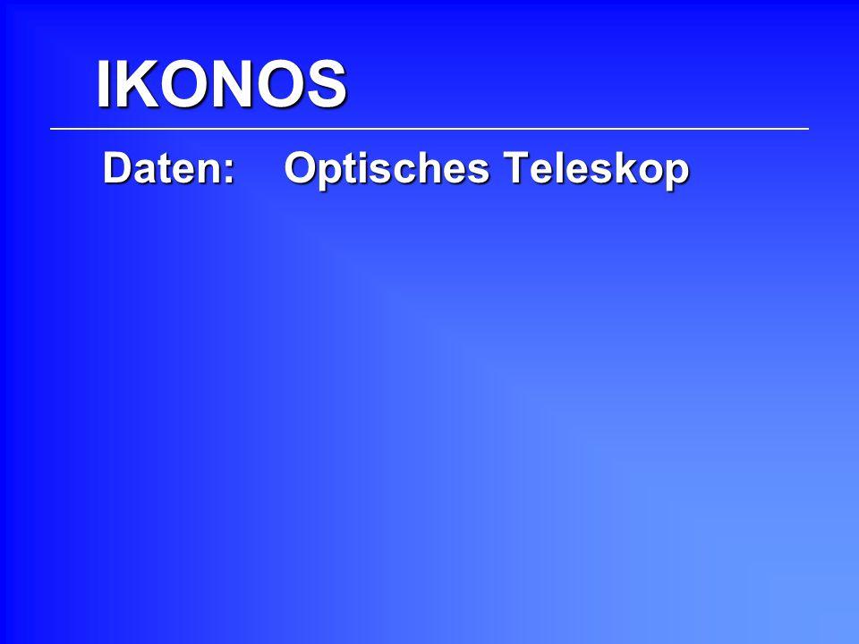 IKONOS Daten: Optisches Teleskop