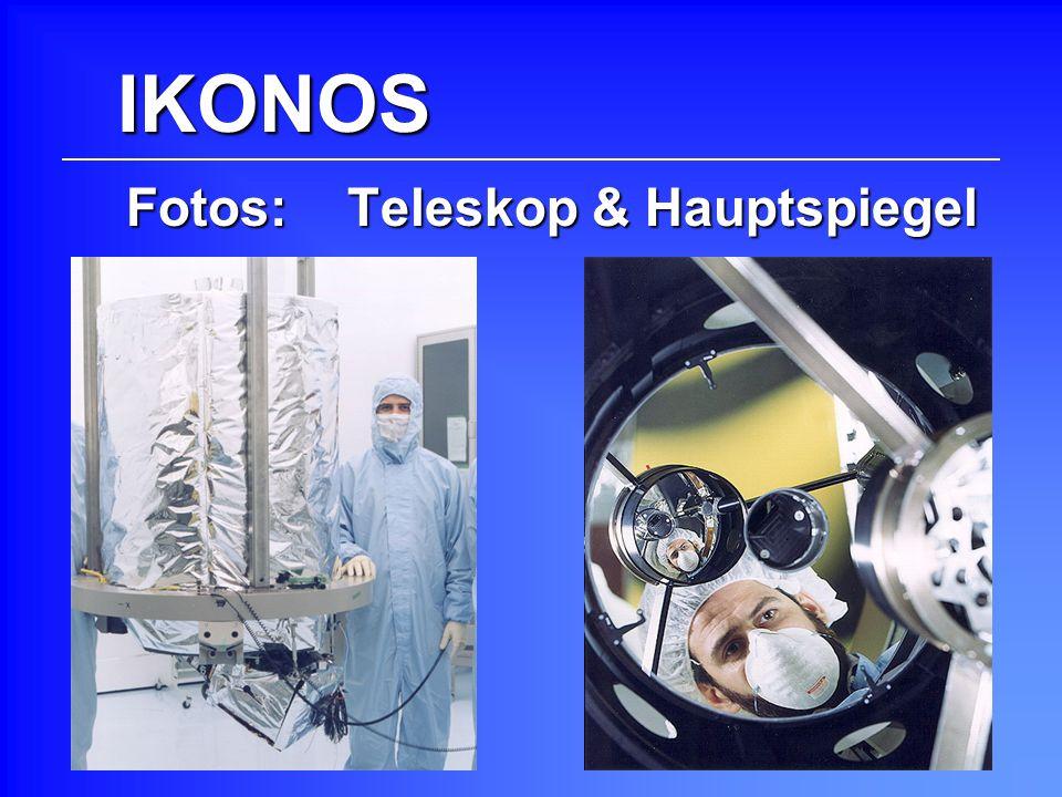 IKONOS Fotos: Teleskop & Hauptspiegel