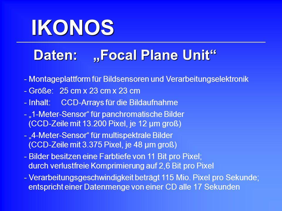 IKONOS Daten: Focal Plane Unit - Inhalt: CCD-Arrays für die Bildaufnahme - 1-Meter-Sensor für panchromatische Bilder (CCD-Zeile mit 13.200 Pixel, je 1