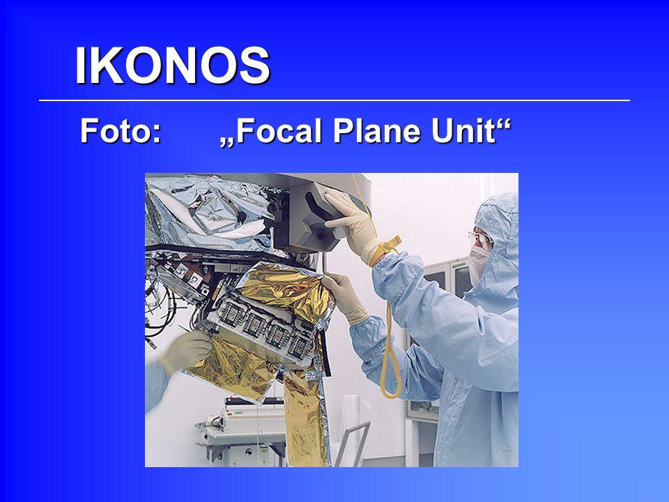 IKONOS Foto: Focal Plane Unit
