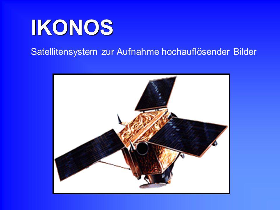 IKONOS Satellitensystem zur Aufnahme hochauflösender Bilder