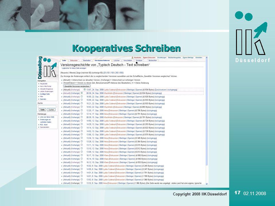 D ü s s e l d o r f Copyright 2008 IIK Düsseldorf 17 02.11.2008 Kooperatives Schreiben