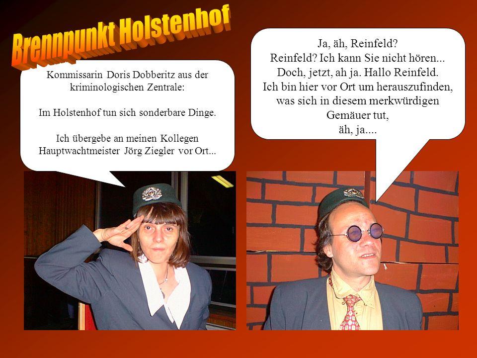 Kommissarin Doris Dobberitz aus der kriminologischen Zentrale: Im Holstenhof tun sich sonderbare Dinge.