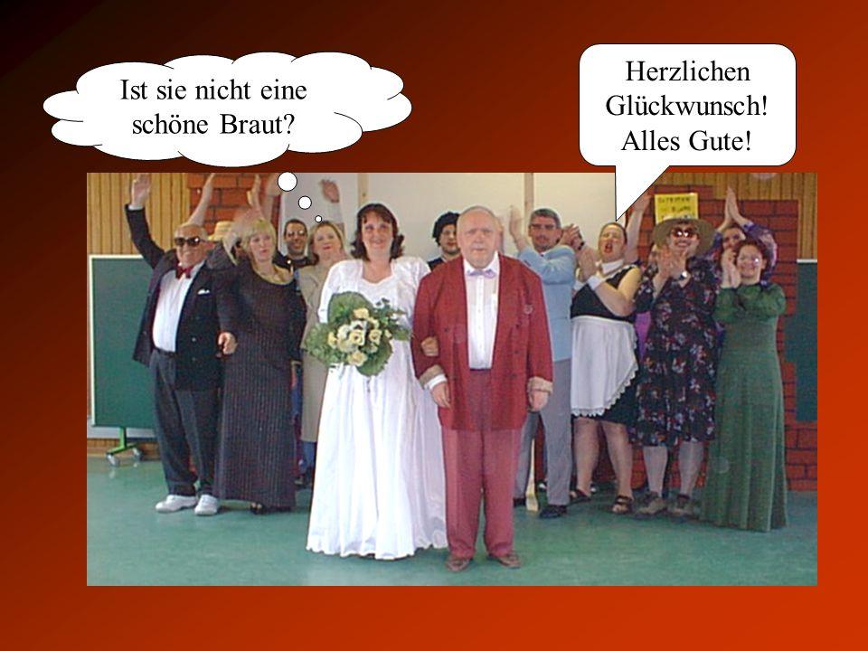 Ist sie nicht eine schöne Braut? Herzlichen Glückwunsch! Alles Gute!
