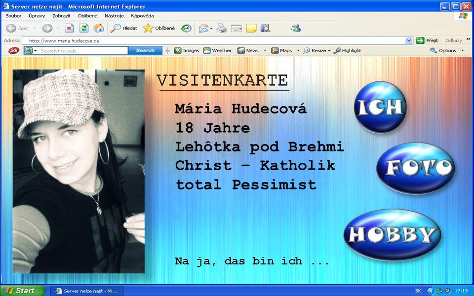 http://www.maria.hudecova.de Mária Hudecová 18 Jahre Lehôtka pod Brehmi Christ – Katholik total Pessimist Na ja, das bin ich...