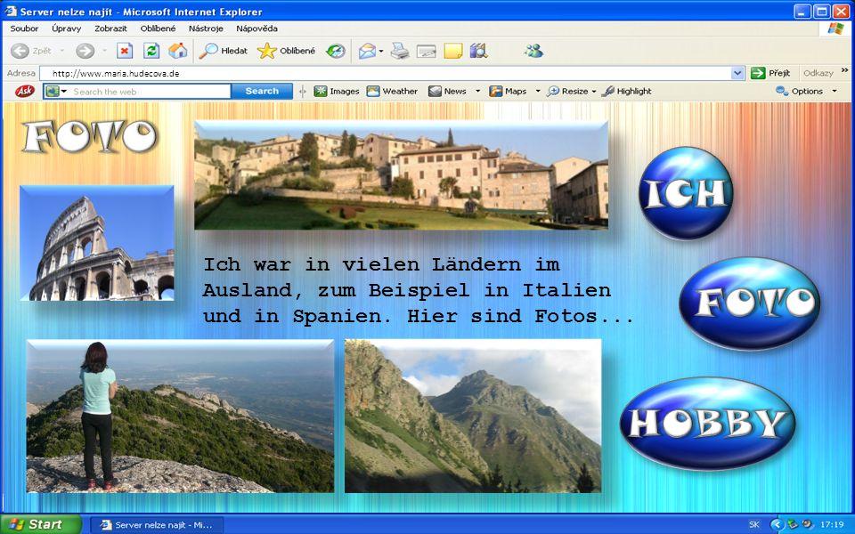 http://www.maria.hudecova.de Ich war in vielen Ländern im Ausland, zum Beispiel in Italien und in Spanien.