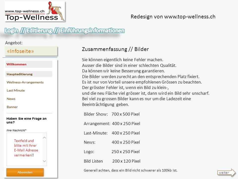 Redesign von www.top-wellness.ch «Infoseite» Angebot: weiter Zusammenfassung // Bilder Sie können eigentlich keine Fehler machen.